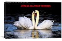 Love is all that you need!, Canvas Print