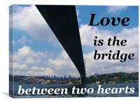 Love Is The Bridge, Canvas Print
