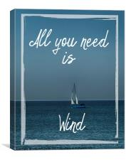 All You Need is Wind, Canvas Print