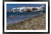 Mykonos Town, Greece Little Venice day view., Framed Mounted Print