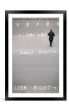 Look right, look left or get run over, Framed Mounted Print