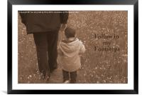Follow in my footsteps, Framed Mounted Print