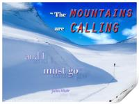 The Mountains are Calling......., Print